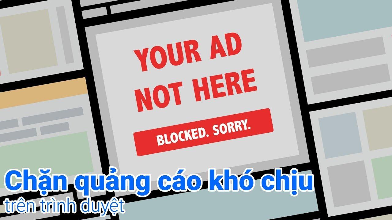 Hướng dẫn cách chặn quảng cáo khi lướt web cực kỳ đơn giản!