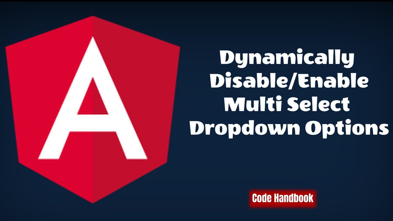 Learn Angular : Dynamically Disable/Enable Multi Select Dropdown Options