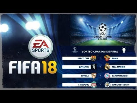 FIFA 18 - SIMULACIÓN CUARTOS DE FINAL DE LA CHAMPIONS!