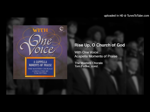 Rise Up, O Church of God - The Masters Chorale - Tom Fettke