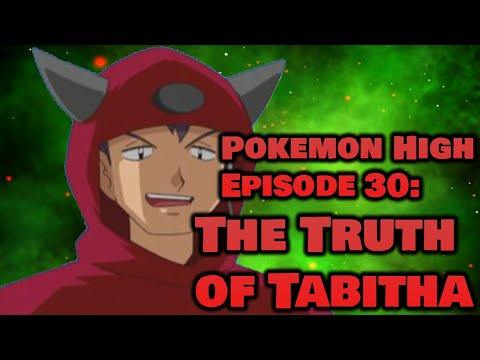 Pokemon High 30: The Truth of Tabitha - YouTube