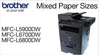 Brother MFCL6700DW - Printing mixed paper sizes