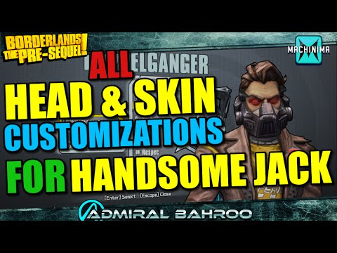 Borderlands Pre-Sequel: All Head and Skin Customizations for Handsome Jack  the Doppelganger!
