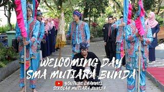 Welcoming Day SMA Mutiara Bunda - 18 Juli 2019