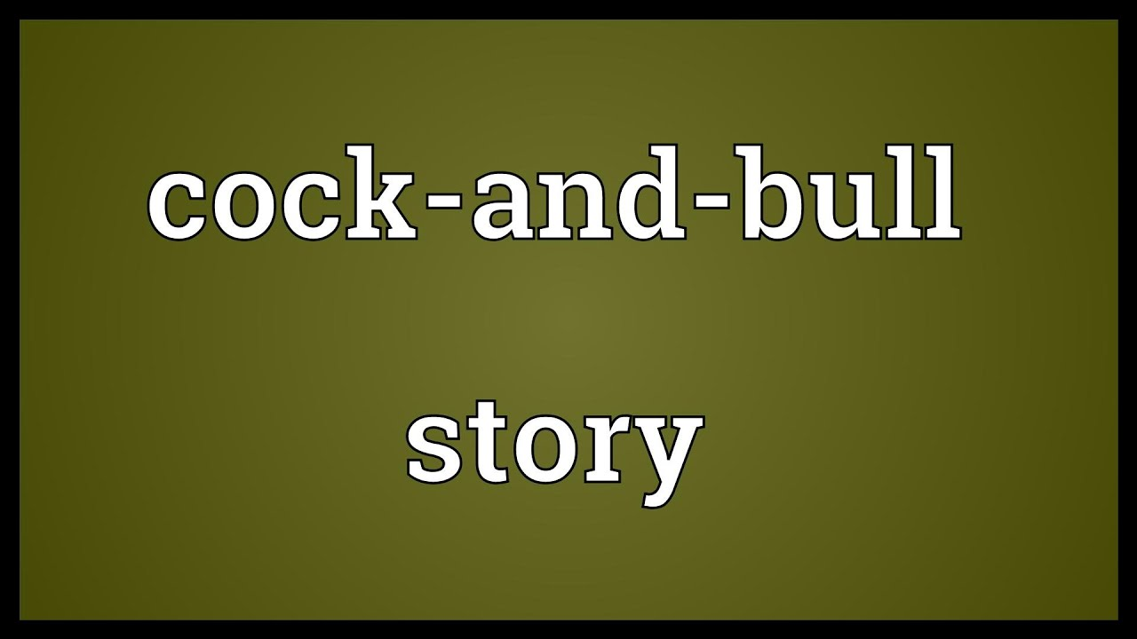 Cock and bull definition 3