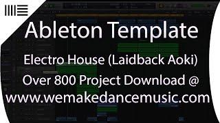 Ableton Live 9 Electro House Template (LaidBack Aoki)