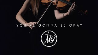 You're Gonna Be OK - Bethel Music - A WorshipMob Cover ft. Madaline Garcia - Stafaband