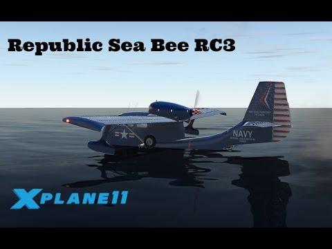 X Plane 11 Ep 26: Republic Sea Bee RC3