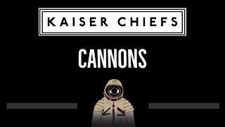 Kaiser Chiefs • Cannons (CC) 🎤 [Karaoke] [Instrumental Lyrics]