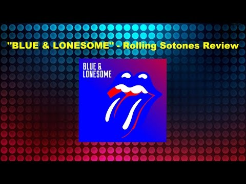 BLUE & LONESOME - Rolling Stones Album Review