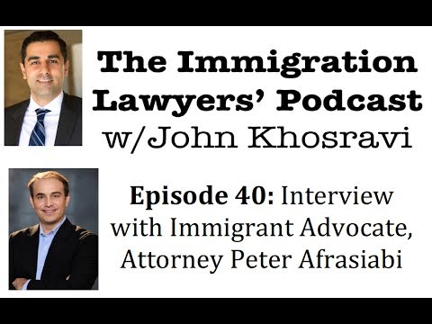 [Podcast 40] Interview with Immigrant Advocate, Attorney Peter Afrasiabi