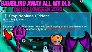 GAMBLING AWAY ALL MY DLS ON HALLOWEEN 2020 - Growtopia