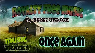 ONCE AGAIN - BENSOUND - FREE ROYALTY MUSIC (non copyrighted music)