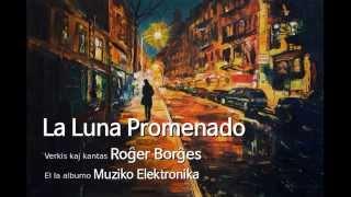 La Luna Promenado – Roĝer Borĝes – Esperanto music