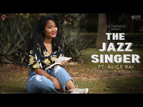 The Jazz Singer Ft. Alice Rai | A GETWINGS Presentation | LOS EXPERTOS STUDIO Film