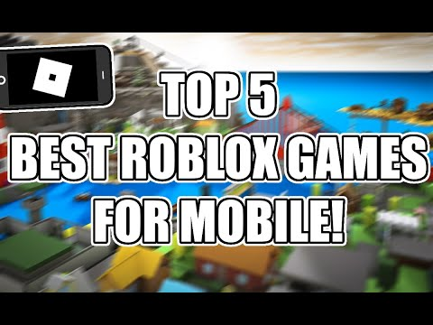 Top 5 Best ROBLOX games for mobile!