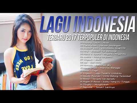 Lagu Indonesia Terbaru 2018 - Terpopulersaat ini Full Album - Lagu Enak Didengar Indonesia Baru