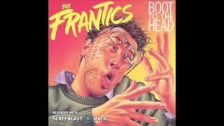The Frantics - Ti Kwan Leep -- Boot To The Head