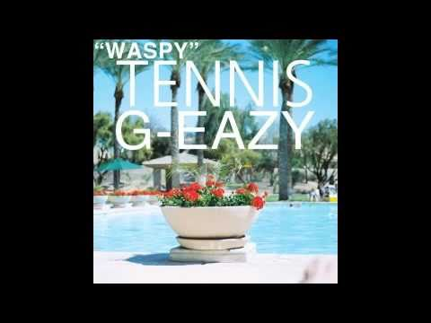 G-Eazy - Waspy ft. Tennis