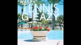 G-Eazy - Waspy ft. Tennis