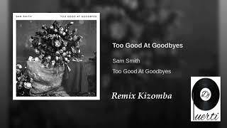 Dj Puerti - Too Good At Goodbyes - Sam Smith (Remix Kizomba)