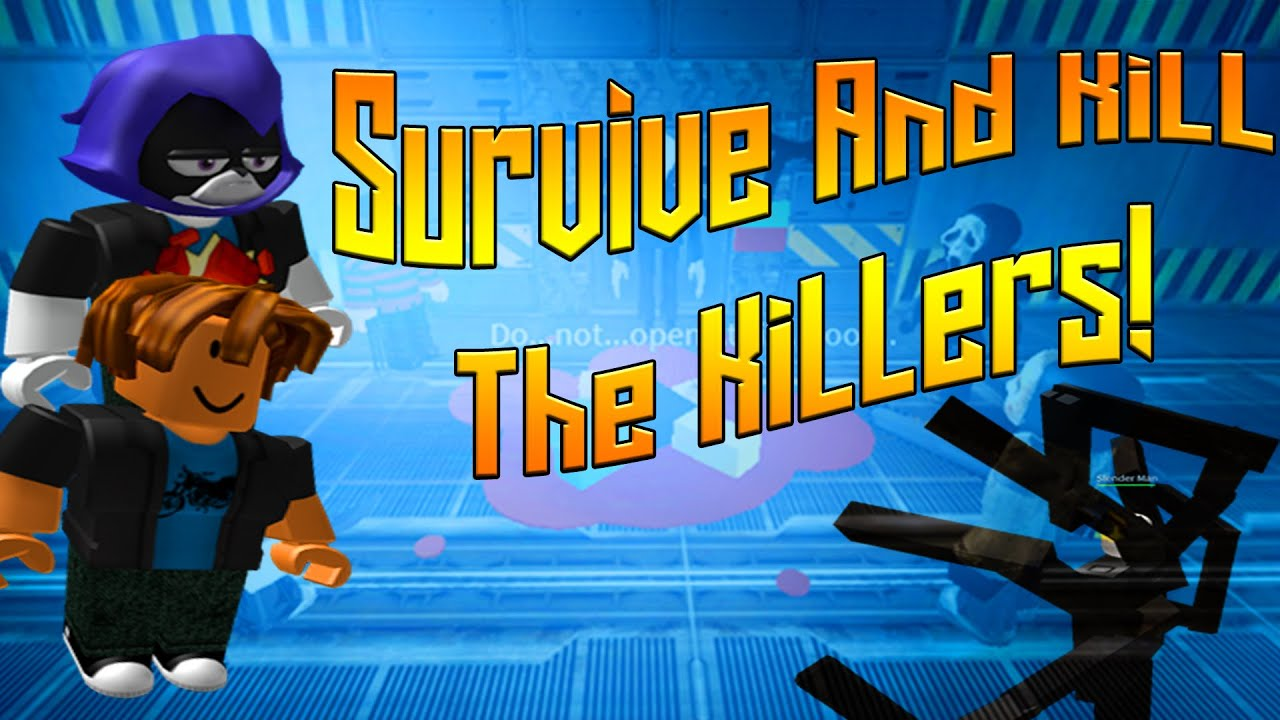 Roblox survive and kill the killers