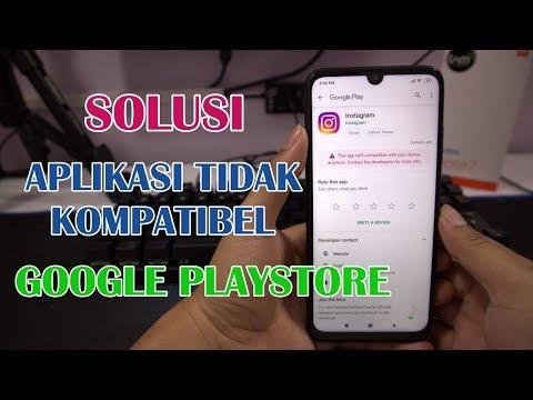 Solusi Download Aplikasi & Game Tidak Kompatibel Lagi Di Google Playstore