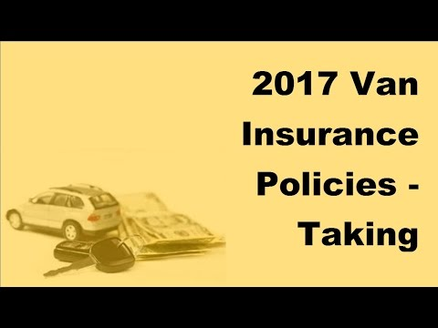 2017-van-insurance-policies-|-taking-advantage-of-the-best-insurance-premium-rates