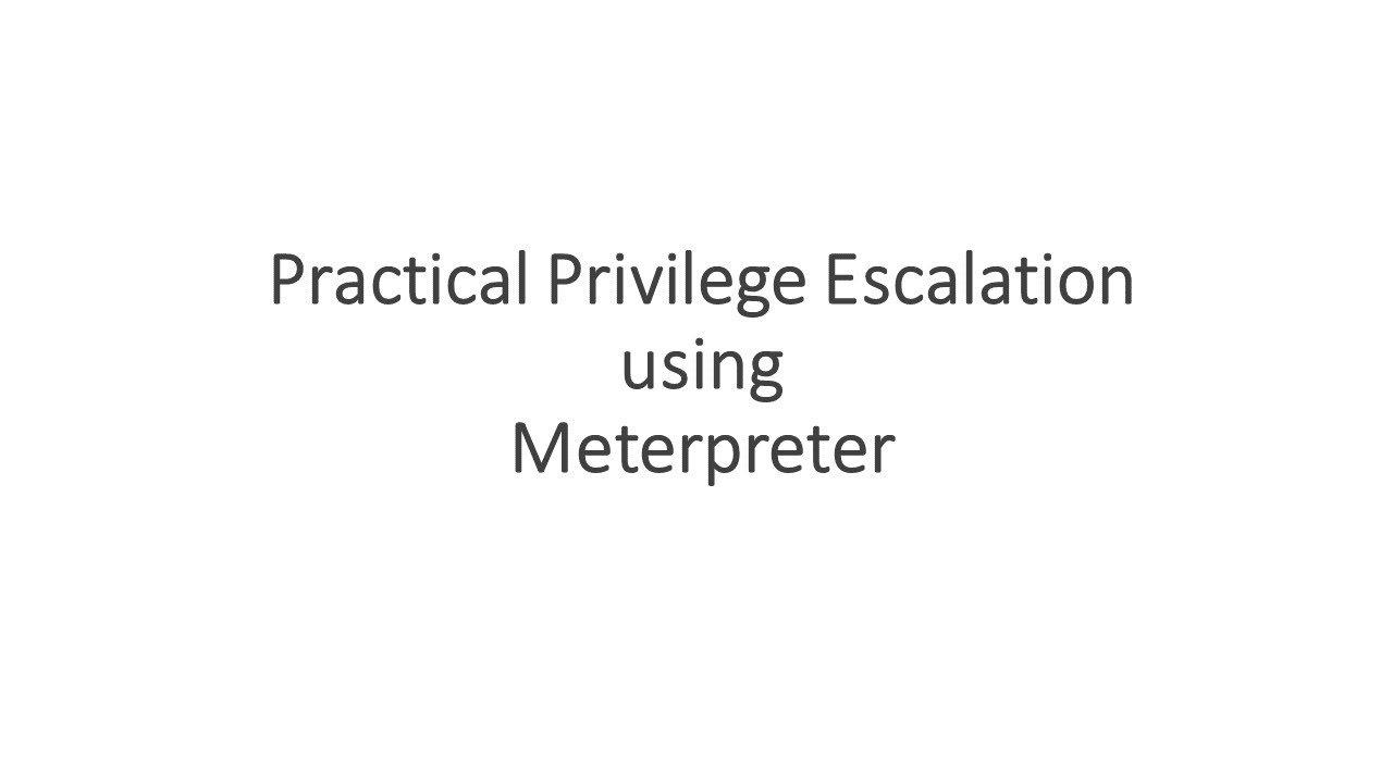 Practical Privilege Escalation Using Meterpreter - Ethical
