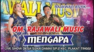 OM. RAJAWALI MUSIC PALEMBANG || MENGAPA