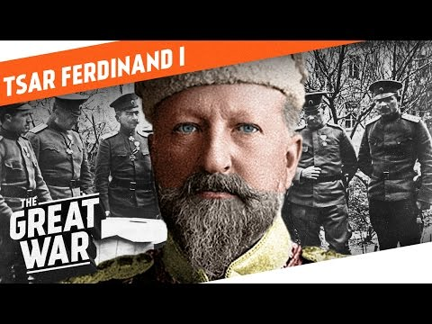 Tsar Ferdinand I of Bulgaria I WHO DID WHAT IN WW1?