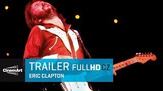 Eric Clapton/ Eric Clapton: Life in a 12 Bars (2018) oficiální HD trailer [CZ]