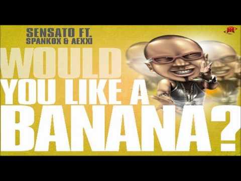 SENSATO - Would You Like A Banana  (Final) (Original 2o12)