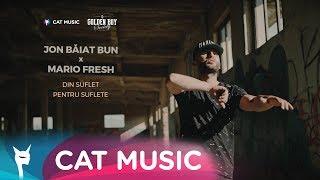 Смотреть клип Jon Baiat Bun Ft. Mario Fresh - Din Suflet Pentru Suflete