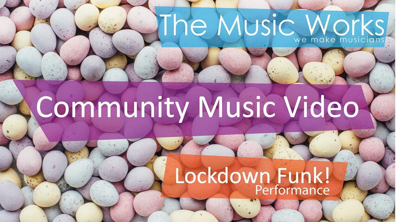 Lockdown Funk! Community Music Video