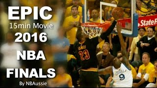 2016 nba finals series epic 15min movie by nbaussie cavaliers vs warriors