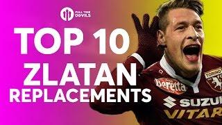Top 10 Zlatan Ibrahimovic Potential Replacements!