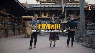 """RANG"" Nikhita Thapa X Brijesh Shrestha (Official Video)"