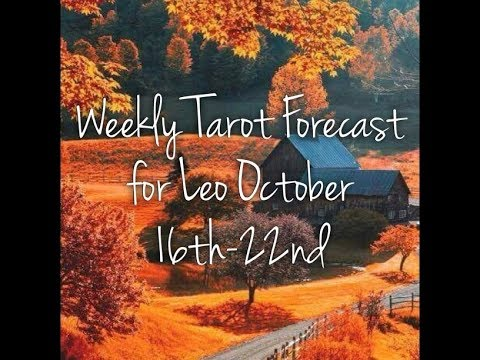 Weekly Tarot Forecast for Leo October 16th-22nd