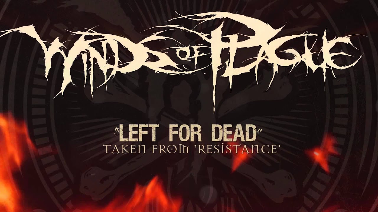 WINDS OF PLAGUE — Left For Dead (ALBUM TRACK)