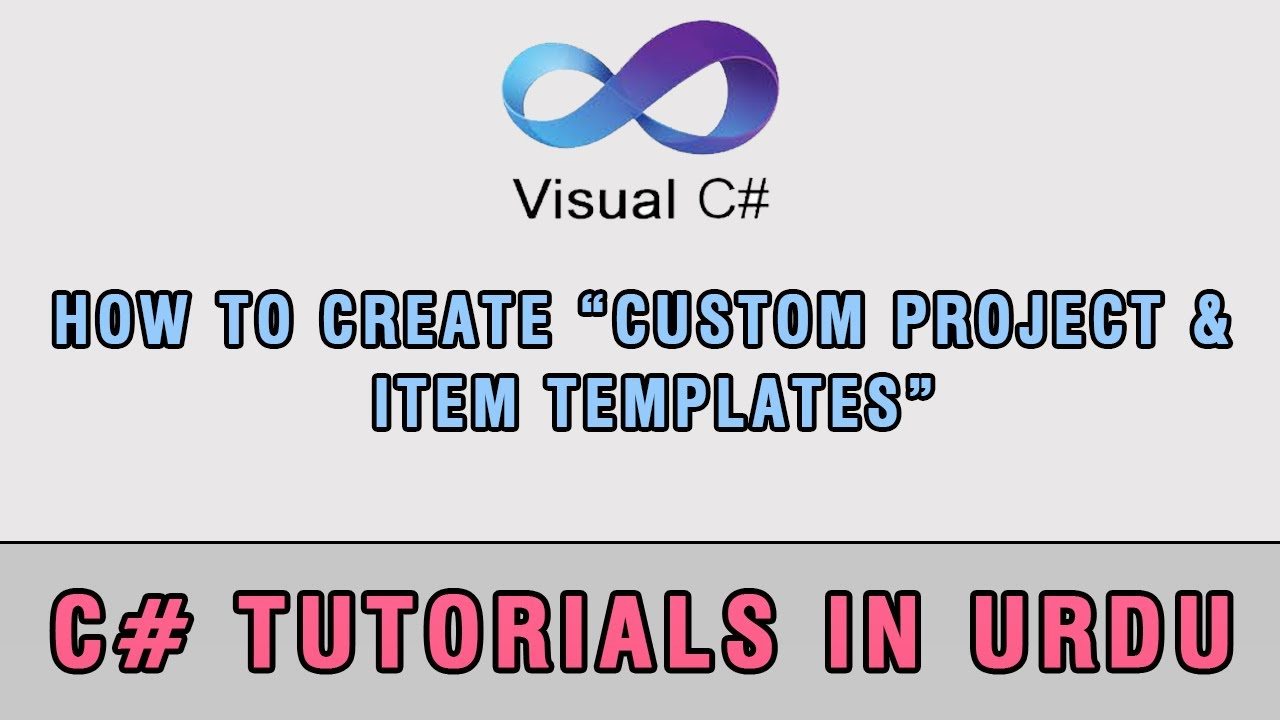 C How To Create Custom Project And Item Templates In Urdu Youtube