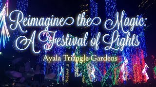 Festival Lights 2018 Ayala Triangle, Makati ( Reimagine the Magic: A Festival Of Lights )