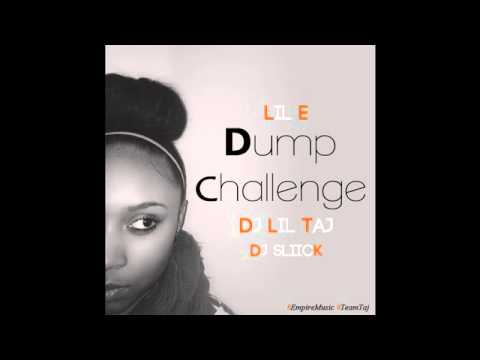 Dump Challenge ♥ Lil E Ft  Dj Taj & Sliick ♥