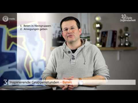 Ziel 3: Inspirierende Gruppenstunden // Video 4: Beten In Der Gruppenstunde