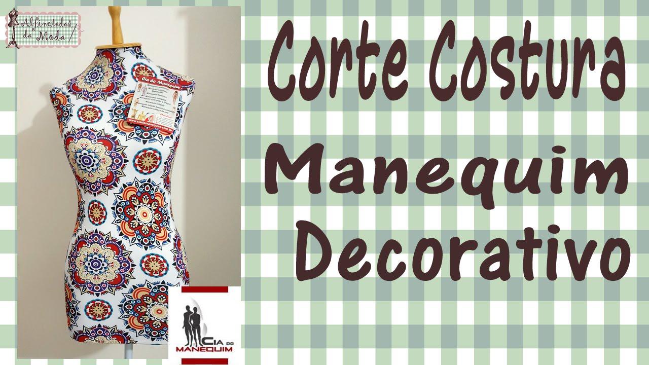c54a57c86 Curso de Corte e Costura - Passo a passo - Manequim Decorativo - YouTube