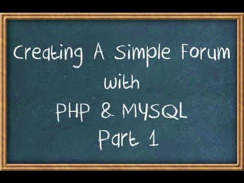 Creating A Forum With PHP & MySQL Part 1
