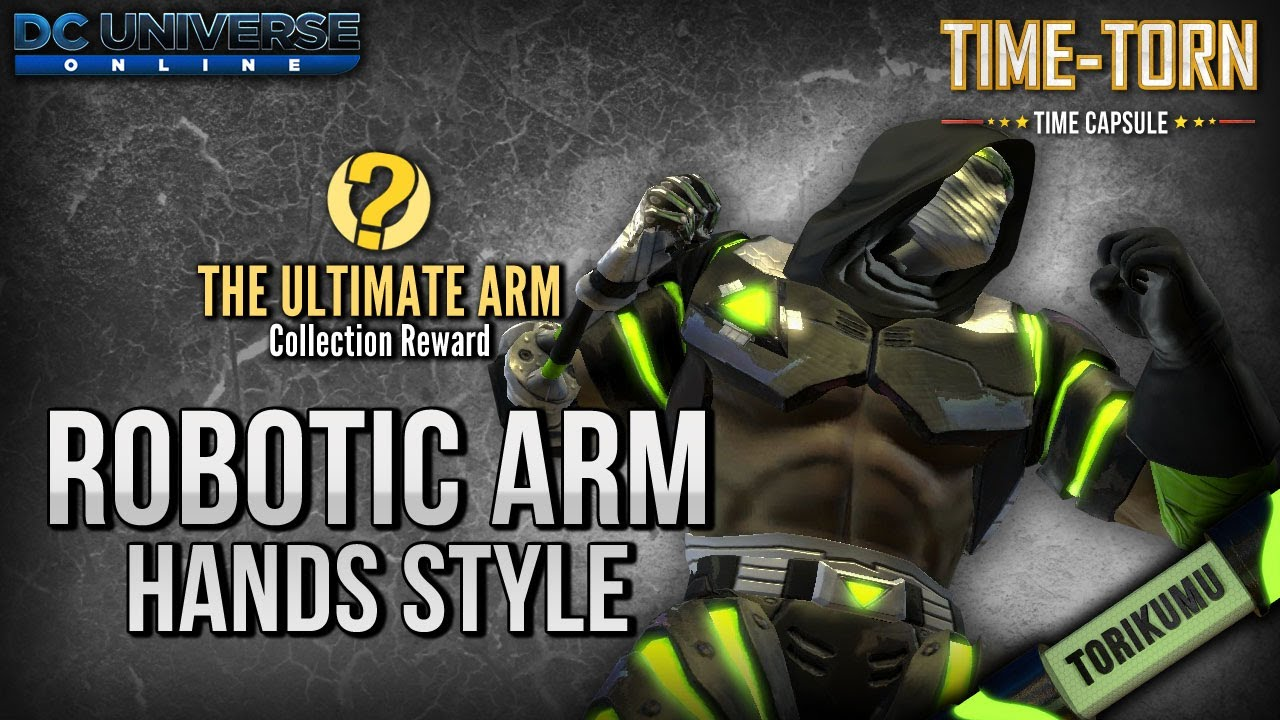 Dcuo The Ultimate Arm Collection Reward Robotic Arm Hands Style