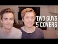 2 Guys, 5 Covers