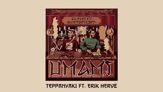 08 - W.Cheff & Bustaphort - Teppanyaki ft. Erick Hervé (U.M.A.M.I.)
