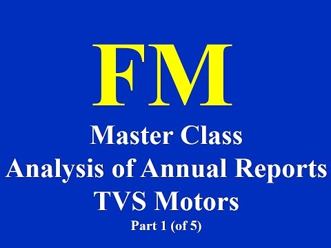 Financial Modelling Master Class- Analysis of Annual Reports- TVS Motors- Part 1 (of 5)
